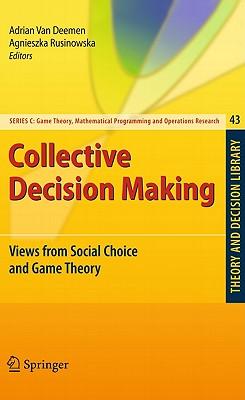 Collective Decision Making By Van Deemen, Adrian (EDT)/ Rusinowska, Agnieszka (EDT)